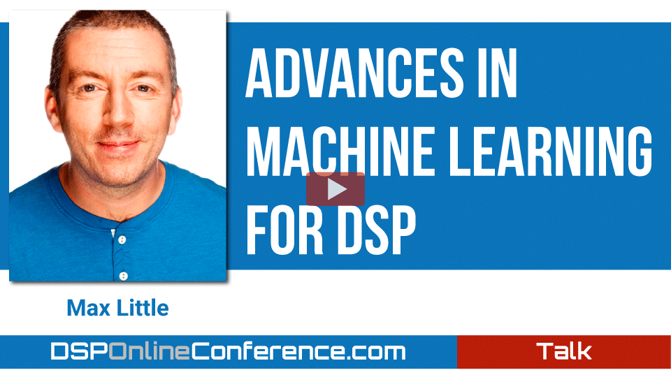 Advances in Machine Learning for DSP